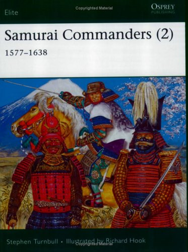 Samurai Commanders (2): 1577-1638 (Elite)