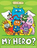 img - for Uglydoll: My Hero!: An Uglydoll Comic book / textbook / text book
