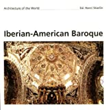 img - for Iberian-American Baroque (Architecture of the World, 2) book / textbook / text book
