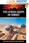 The Afrika Korps in Combat (Hitler's...