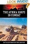The Afrika Korps in Combat (Hitler's...