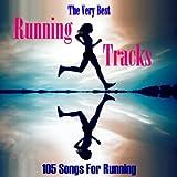 The Very Best Running Tracks: 105 Songs For Running