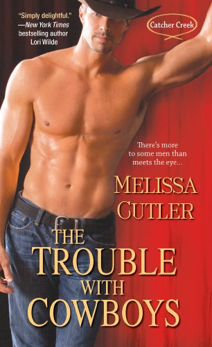 The Trouble With Cowboys (Catcher Creek) by Melissa Cutler