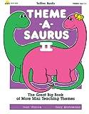Totline Theme-A-Saurus II ~ The Great Big Book of More Mini Teaching Themes