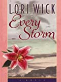 Every Storm (Contemporary Romance) (1594150559) by Wick, Lori
