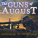 The Guns of August Audiobook by Barbara W. Tuchman Narrated by John Lee