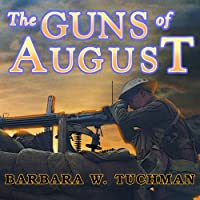 The Guns of August (       UNABRIDGED) by Barbara W. Tuchman Narrated by John Lee