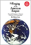 The Forging of the American Empire: From the Revolution to Vietnam: A History of Ameri (Human Security)