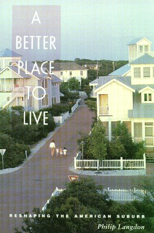 Better Place to Live: Reshaping the American Suburb