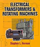 Electrical Transformers and Rotating Machines (0766805794) by Herman, Stephen L.