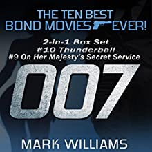 The Ten Best Bond Movies...Ever! 2-in-1 Box Set #10 Thunderball & #9 On Her Majesty's Secret Service Audiobook by Mark Williams Narrated by Andy Barker