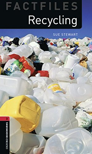 Oxford Bookworms Library Factfiles: Stage 3: Recycling: 1000 Headwords (Oxford Bookworms ELT)