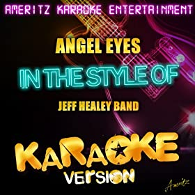 Angel Eyes (In the Style of Jeff Healey Band) [Karaoke Version] - Single
