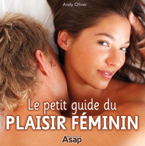 Sexe : Le petit guide du plaisir féminin