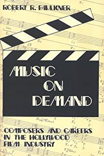 Music on Demand: Composers and Careers in the Hollywood Film Industry