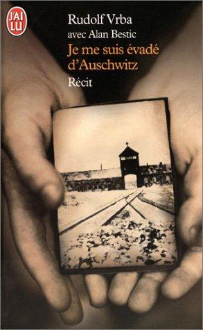 Je me suis évadé d'Auschwitz - Rudolf Vrba et Alan Bestic  [MULTI]