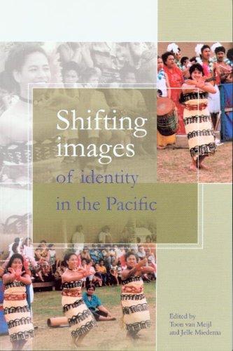 Shifting Images of Identity in the Pacific (Verhandelingen van Het Koninklijk Institut voor Taal-, Land- en Volkenkunde,