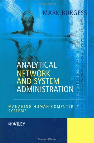Analytical Network and System Administration: Managing Human-Computer Systems