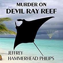Murder on Devil Ray Reef: Jesse Stoker Mystery, Book 1 (       UNABRIDGED) by Jeffrey Philips Narrated by Carol Dines