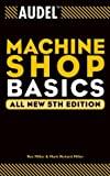 Audel Machine Shop Basics (Audel Technical Trades Series)