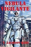 img - for Nebula Vigilante (Vigilante Series) (Volume 2) book / textbook / text book
