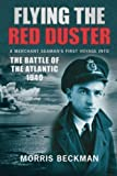 img - for Flying the Red Duster: A Merchant Seaman's First Voyage into the Battle of the Atlantic 1940 by Beckman, Morris (2011) Paperback book / textbook / text book