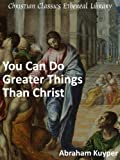 You Can Do Greater Things Than Christ (Translated)