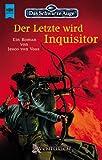 img - for Das Schwarze Auge 58. Der Letzte wird Inquisitor. book / textbook / text book