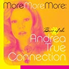 More More More: The Best Of The Andrea True Connection