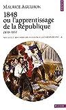 echange, troc Maurice Agulhon - Nouvelle histoire de la France contemporaine. Tome 8, 1848 ou l'apprentissage de la République 1848-1852