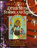 Cassells Encyclopedia of Queer Myth, Symbol and Spirit: Gay, Lesbian, Bisexual and Transgendered Lore (Cassell Sexual Politics)