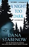 A Night Too Dark [ A NIGHT TOO DARK BY Stabenow, Dana ( Author ) Nov-30-2010[ A NIGHT TOO DARK [ A NIGHT TOO DARK BY STABENOW, DANA ( AUTHOR ) NOV-30-2010 ] By Stabenow, Dana ( Author )Nov-30-2010 Paperback (0312559089) by Stabenow, Dana