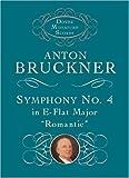 "Symphony No. 4 in E-flat Major: ""Romantic"" (Dover Miniature Scores) (0486416976) by Bruckner, Anton"