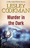 Murder in the Dark (Libby Sarjeant Murder Mystery Series)