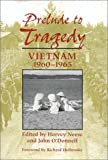 img - for Prelude to Tragedy: Vietnam, 1960-1965 book / textbook / text book