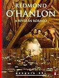 A RIVER IN BORNEO (PENGUIN 60S S.) (0146001303) by REDMOND O'HANLON