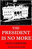The President is No More ( English/Russian bilingual edition) (Russian Edition)