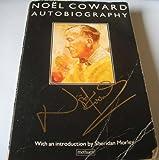 Noel Coward Autobiography: Present Indicative; Future Indefinite; Past Conditional (0413158306) by Noel Coward