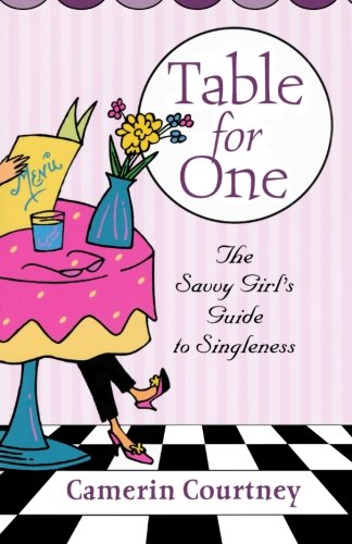 Table for One: The Savvy Girl's Guide to Singleness