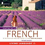 Starting Out in French (       UNABRIDGED) by Living Language