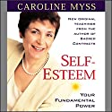 Self-Esteem: Your Fundamental Power Rede von Caroline Myss Gesprochen von: Caroline Myss