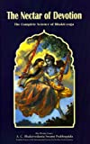 The Nectar of Devotion: Complete Science of Bhakti Yoga (The Great classics of India) (0902677020) by Bhaktivedanta Swami, A.C.