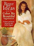 img - for Bigger Ideas Colour ME Beautiful: Colour and Style Advice for the Fuller Figure book / textbook / text book
