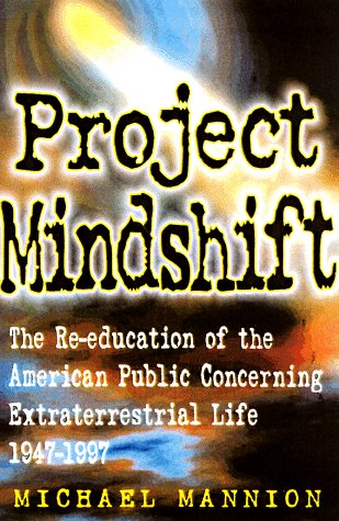 Project Mindshift: The Re-education of the American Public Concerning Extraterrestrial Life 1947-1997
