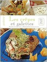 Goûter les crêpes et galettes, 160 recettes