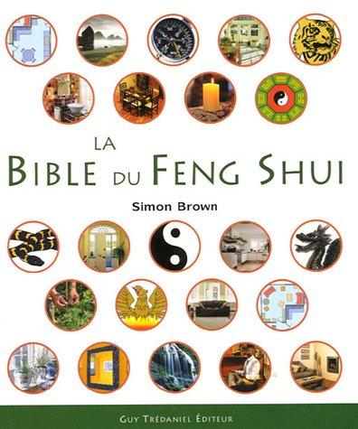Livre la bible du feng shui un guide d taill pour - Comment le feng shui peut ameliorer votre maison et votre sante ...