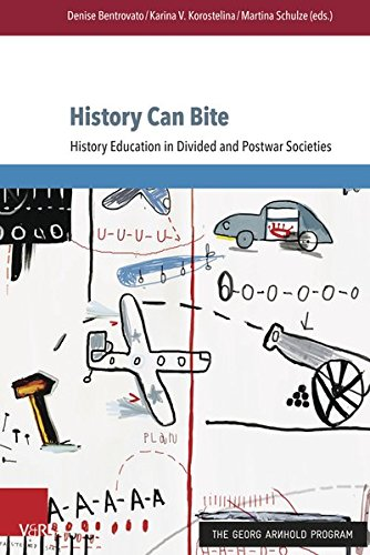 history-can-bite-history-education-in-divided-and-postwar-societies-eckert-die-schriftenreihe