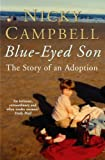 img - for Blue-Eyed Son: The story of an adoption by Campbell, Nicky (2012) Paperback book / textbook / text book