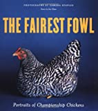 The Fairest Fowl: Portraits of Championship Chickens (081183137X) by Glass, Ira