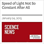 Speed of Light Not So Constant After All | Andrew Grant
